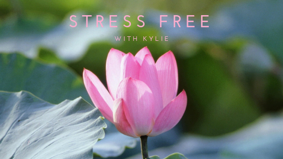 STRESS FREE WITH KYLIE